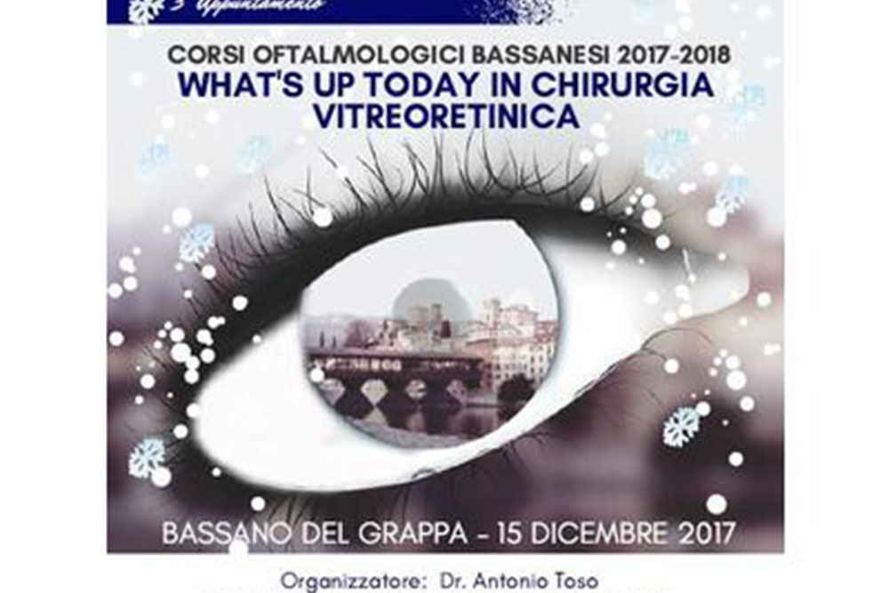 What's up today in chirurgia vitreoretinica – Bassano del Grappa